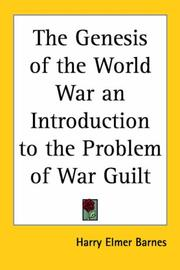 Cover of: The Genesis Of The World War An Introduction To The Problem Of War Guilt