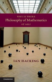 Cover of: Why Is There Philosophy Of Mathematics At All