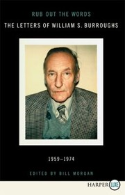 Cover of: Rub Out The Words Letters Of William Burroughs 19591974