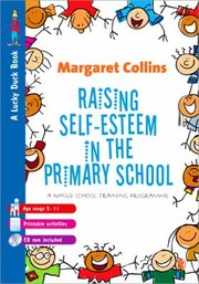 Cover of: Raising Selfesteem In Primary Schools A Whole School Training Programme