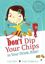 Cover of: Dont Dip Your Chips In Your Drink Kate