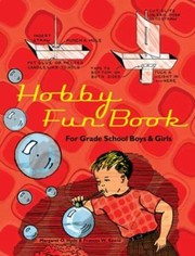 Cover of: Hobby Fun Book For Grade School Boys And Girls