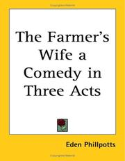 Cover of: The Farmer's Wife a Comedy in Three Acts