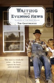 Cover of: Waiting For The Evening News Stories Of The Deep South