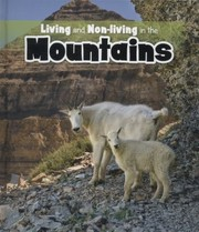 Cover of: Living And Nonliving In The Mountains