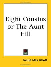 Cover of: Eight Cousins or The Aunt Hill | Louisa May Alcott