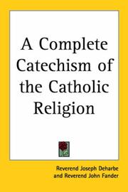 Cover of: A Complete Catechism of the Catholic Religion