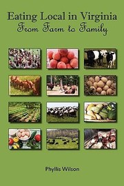 Cover of: Eating Local In Virginia From Farm To Family