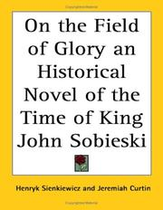 Cover of: On the Field of Glory an Historical Novel of the Time of King John Sobieski