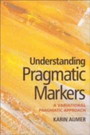 Cover of: Understanding Pragmatic Markers In English