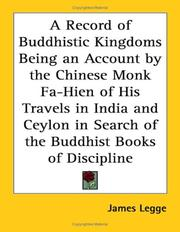 Cover of: A Record of Buddhistic Kingdoms Being an Account by the Chinese Monk Fa-Hien of His Travels in India and Ceylon in Search of the Buddhist Books of Discipline