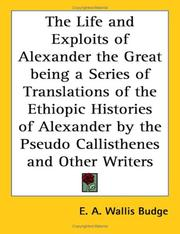 Cover of: The Life and Exploits of Alexander the Great being a Series of Translations of the Ethiopic Histories of Alexander by the Pseudo Callisthenes and Other Writers
