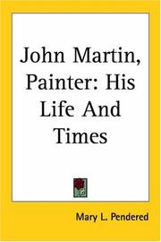 John Martin, painter by Mary L. Pendered