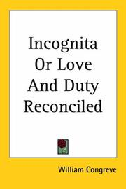 Cover of: Incognita or Love And Duty Reconciled | William Congreve