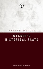 Cover of: Weskers Historical Plays