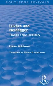 Cover of: Lukacs And Heidegger Towards A New Philosophy