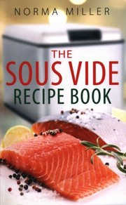 Cover of: The Sous Vide Recipe Book