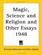 Cover of: Magic, Science and Religion and Other Essays 1948 | Bronisław Malinowski