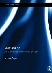 Cover of: Sport And Art An Essay In The Hermeneutics Of Sport