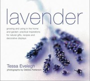 Cover of: Lavender Growing And Using In The Home And Garden Practical Inspirations For Natural Gifts Recipes And Decorative Dispalys