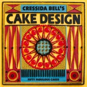 Cover of: Cressida Bells Cake Design Fifty Fabulous Cakes