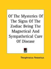 Cover of: Of The Mysteries Of The Signs Of The Zodiac Being The Magnetical And Sympathetical Cure Of Disease