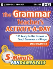 Cover of: The Grammar Teachers Activityaday 180 Readytouse Lessons To Teach Grammar And Usage Grades 512