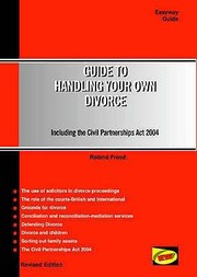 Cover of: Guide To Handling Your Own Divorce Including An Introduction To The Civil Partnerships Act 2004