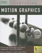 Cover of: Exploring Motion Graphics (Design Exploration) | Rebecca Gallagher