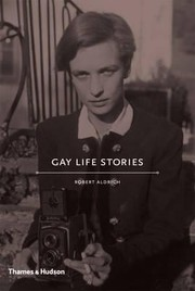 Cover of: Gay Life Stories With 128 Illustrations 56 In Colour