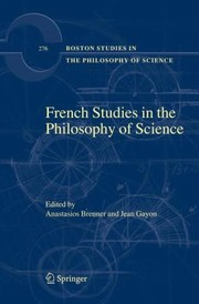 Cover of: French Studies In The Philosophy Of Science Contemporary Research In France