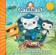 Cover of: The Octonauts And The Decorator Crab