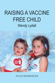 Cover of: RAISING A VACCINE FREE CHILD
