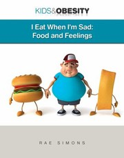 Cover of: I Eat When Im Sad Food And Feelings