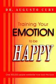 Cover of: Training Your Emotion To Be Happy