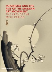 Cover of: Japonisme and the Rise of the Modern Art Movement