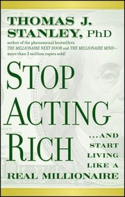 Cover of: Stop Acting Rich And Start Living Like A Real Millionaire