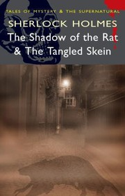 Cover of: Sherlock Holmes The Shadow Of The Rat The Tangled Skein