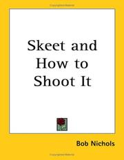 Cover of: Skeet and How to Shoot It | Bob Nichols