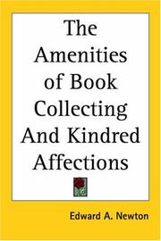 Cover of: The Amenities of Book Collecting And Kindred Affections
