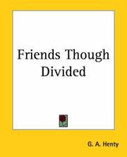 Cover of: Friends Though Divided | G. A. Henty
