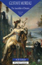 Cover of: Gustave Moreau The Assembler Of Dreams 18261898