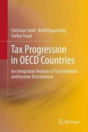 Cover of: Tax Progression In Oecd Countries An Integrative Analysis Of Tax Schedules And Income Distributions