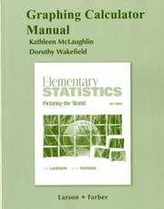 Cover of: Graphing Calculator Manual For Elementary Statistics Picturing The World 5th Edition By Ron Larson Betsy Farber