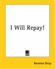 Cover of: I Will Repay! | Baroness Emmuska Orczy