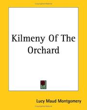 Cover of: Kilmeny Of The Orchard | Lucy Maud Montgomery