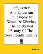 Cover of: Life, Letters And Epicurean Philosophy Of Ninon De L'Enclos, The Celebrated Beauty Of The Seventeenth Century