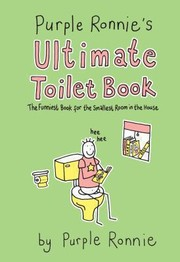 Cover of: Purple Ronnies Ultimate Toilet Book The Funniest Book For The Smallest Room