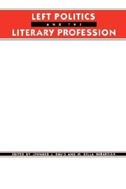 Cover of: Left Politics And The Literary Profession