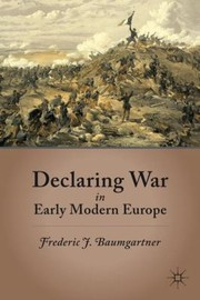 Cover of: Declaring War in Early Modern Europe